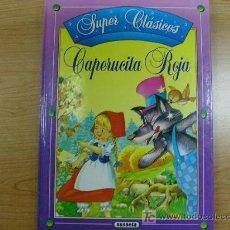 Libros de segunda mano: CAPERUCITA ROJA,COLECCION SUPER CLASICOS, ED. SUSAETA, AÑO 1993. Lote 5407451