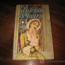 Libros de segunda mano: EL DEBUT DE LAURA POR ROSSANA GUARNIERI.-EDITORIAL MOLINO .-1968. Lote 7645914