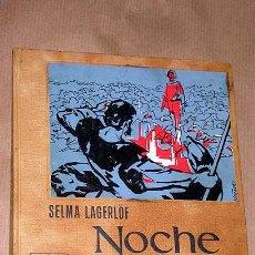 Libros de segunda mano: NOCHEBUENA. EL PAÑO DE LA VERONICA. SELMA LAGERLOF. ILUSTRACIONES DE MIÑARRO. LUMEN 1960.. Lote 26362997