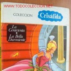 Libros de segunda mano: LA CENICIENTA- LA BELLA DURMIENTE- COLECCIÓN CRISÁLIDA VOLUMEN 2. Lote 25660373