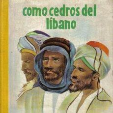 Libros de segunda mano: COMO CEDROS DEL LÍBANO - DE ISABEL FLORES DE LEMUS - EDITORIAL VILAMALA - AÑO 1961 - BIEN CONSERVADO. Lote 27389052