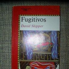 Libros de segunda mano: FUGITIVOS / DAVID SKIPPER * NOVELA JUVENIL *. Lote 19533588
