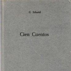 Libros de segunda mano: CIEN CUENTOS / C. SCHMID . Lote 19533589