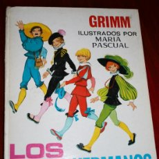 Libros de segunda mano: LOS CUATRO HERMANOS / EL ZORRO Y EL GATO - GRIMM - ILUSTRACIONES MARIA PASCUAL - TORAY 1968. Lote 108681974