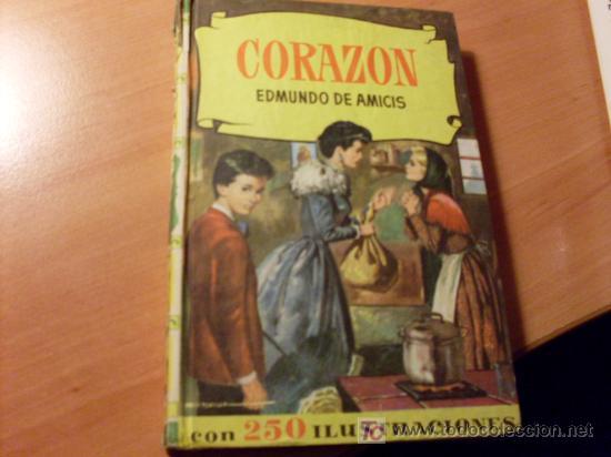 CORAZON ( EDMUNDO DE AMICIS ) 250 ILUSTRACIONES 4ª EDICION 1964 (Libros de Segunda Mano - Literatura Infantil y Juvenil - Cuentos)