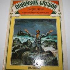 Libros de segunda mano: ROBINSON CRUSOE - DANIEL DEFOE - GRANDES AVENTURAS ILUSTRADAS - BRUGUERA1981. Lote 27637134