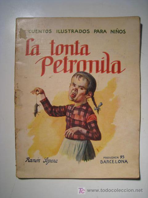 CUENTO ILUSTRADO LA TONTA PETRONILA - RAMON SOPENA (Libros de Segunda Mano - Literatura Infantil y Juvenil - Cuentos)