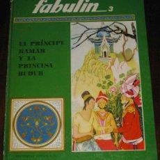Libros de segunda mano: EL PRINCIPE KAMAR Y LA PRINCESA BUDUR - COLECCION FABULIN Nº 3 - ED. CODEX - 40 PAG. APROX. - MIDE 3. Lote 53103016
