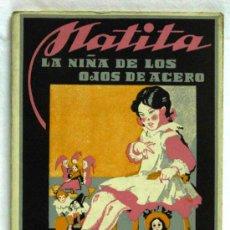 Libros de segunda mano: MATITA LA NIÑA DE LOS OJOS DE ACERO MANUEL DE CASTILLA EDITORIAL MESEGUER AÑOS 40 - 50. Lote 15466380