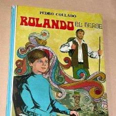 Libros de segunda mano: ROLANDO EL HÉROE. PEDRO COLLADO. ILUSTRADO POR NAVARRO. LIBROS DE CUENTOS INFANTILES JUVENILES 1970.. Lote 26362999