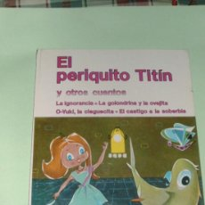 Libros de segunda mano: EL PERIQUITO TINTIN Y OTROS CUENTOS COLECCION SUEÑOS INFANTILES SOPENA 1985. Lote 27367729