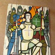 Libros de segunda mano: JUANA DE ARCO. COL. HISTORIA Y LEYENDA Nº 2. SERIE VIDAS DE SANTOS. HUERTAS Y CORREAS. MOLINO 1962.. Lote 26383683