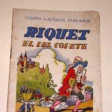 Libros de segunda mano: EUGENIO VICENTE. RIQUET EL DEL COPETE. CUENTOS ILUSTRADOS PARA NIÑOS. RAMÓN SOPENA. AÑOS 40.+++. Lote 26427572