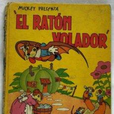 Libros de segunda mano: EL RATÓN VOLADOR WALT DISNEY POR ALFONSO NADAL EDITORIAL MOLINO 1936. Lote 16774332