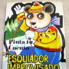 Libros de segunda mano - PINTA TU CUENTO. ESQUIADOR IMPROVISADO. EDITORIAL ANTALBE. 1980. - 16945064