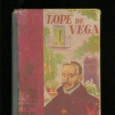 Libros de segunda mano: LOPE DE VEGA. JOSE MARIA DEL VALLE. LIBRERIA Y CASA EDITORIAL HERNANDO. 1947. 118 PAG.. Lote 17296743