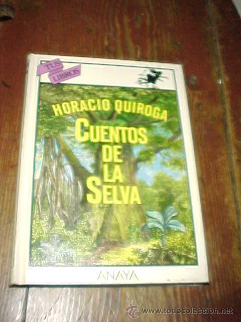Cuentos de la selva. horacio quiroga. tus libro - Vendido