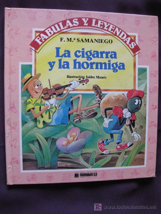 FÁBULAS Y LEYENDAS. LA CIGARRA Y LA HORMIGA. F.Mª.SAMANIEGO.ILUSTRACIÓN ISIDRE MONÉS. 1989. (Libros de Segunda Mano - Literatura Infantil y Juvenil - Cuentos)