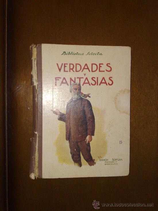 VERDADES Y FANTASIAS BIBLIOTECA SELECTA EDITORIAL RAMON SOPENA AÑO 1942 (Libros de Segunda Mano - Literatura Infantil y Juvenil - Cuentos)