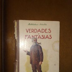 Libros de segunda mano - VERDADES Y FANTASIAS BIBLIOTECA SELECTA EDITORIAL RAMON SOPENA AÑO 1942 - 27524966