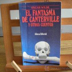 Libros de segunda mano: EL FANTASMA DE CANTERVILLE Y OTROS CUENTOS (OSCAR WILDE). Lote 26761209