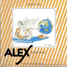 Libros de segunda mano: ALEX BON AMIC - EDICIONES DESTINO - HANNE TÜRK. Lote 101337340
