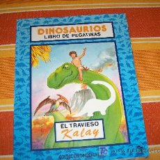Libros de segunda mano: LIBRO DE PEGATINAS COLECCIÓN DINOSAURIOS - EL TRAVIESO KALAY, EDICIONES SALDAÑA ORTEGA 1993. Lote 18674605