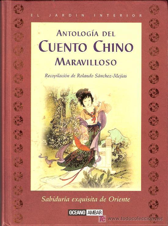 ANTOLOGÍA DEL CUENTO CHINO MARAVILLOSO. ROLANDO SANCHEZ - MEJÍAS. ED.OCEANO 2002 (Libros de Segunda Mano - Literatura Infantil y Juvenil - Cuentos)