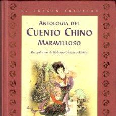 Libros de segunda mano: ANTOLOGÍA DEL CUENTO CHINO MARAVILLOSO. ROLANDO SANCHEZ - MEJÍAS. ED.OCEANO 2002. Lote 26323573