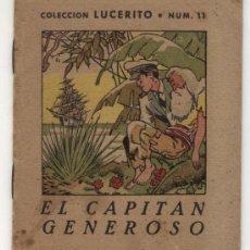 Libros de segunda mano: EL CAPITÁN GENEROSO. CUENTO (11,5X10) COLECCIÓN LUCERITO. EDITORIAL LUCERO.. Lote 19327767