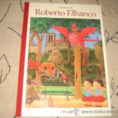 Libros de segunda mano: CUENTO ROBERTO ELBANCO POR CLAUDE PONTI 1ª EDICIÓN ED. CORIMBO. Lote 151401109