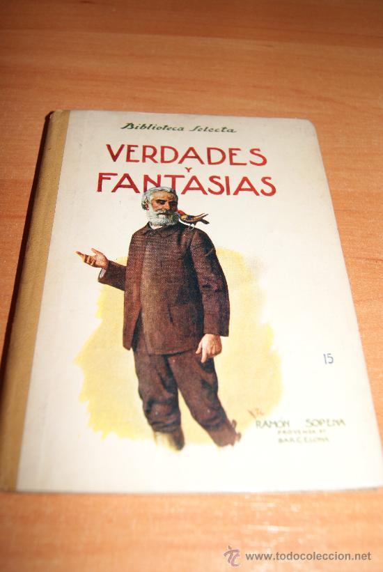 BIBLIOTECA SELECTA DE RAMON SOPENA (VERDADES Y FANTASIAS )1942 PRECIOSO (Libros de Segunda Mano - Literatura Infantil y Juvenil - Cuentos)
