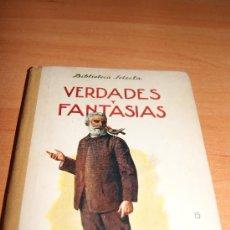 Libros de segunda mano: BIBLIOTECA SELECTA DE RAMON SOPENA (VERDADES Y FANTASIAS )1942 PRECIOSO . Lote 19954379