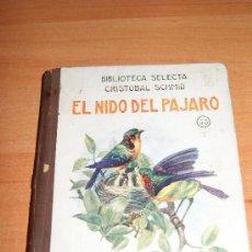 Libros de segunda mano: BIBLIOTECA SELECTA DE RAMON SOPENA (EL NIDO DE LOS PAJAROS ) 1942 PRECIOSO. Lote 19959234