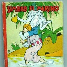 Libros de segunda mano: SIMBAD EL MARINO CUENTO ILUSTRACIÓN SORPRESA Nº 10 EDITORIAL MOLINO AÑOS 50. Lote 25062016