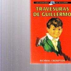 Libros de segunda mano: TRAVESURAS DE GUILLERMO EDITORIAL MOLINO 2001 AUTOR RICHMAL CROMPTON. Lote 22891424