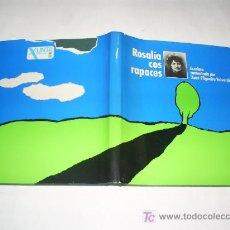 Libros de segunda mano: ROSALIA COS RAPACES ROSALIA DE CASTRO XOSÉ FILGUEIRA VALVERDE XUNTA GALICIA 1985 AB42292. Lote 21141996