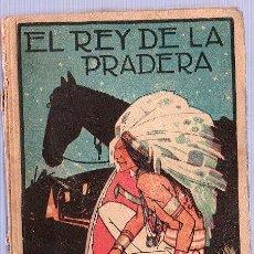 Libros de segunda mano: EL REY DE LA PRADERA. E. SALGARI. TOMO II. EDIT SATURNINO CALLEJA. 17 X 11 CM. 226 PAGINAS.. Lote 21132968