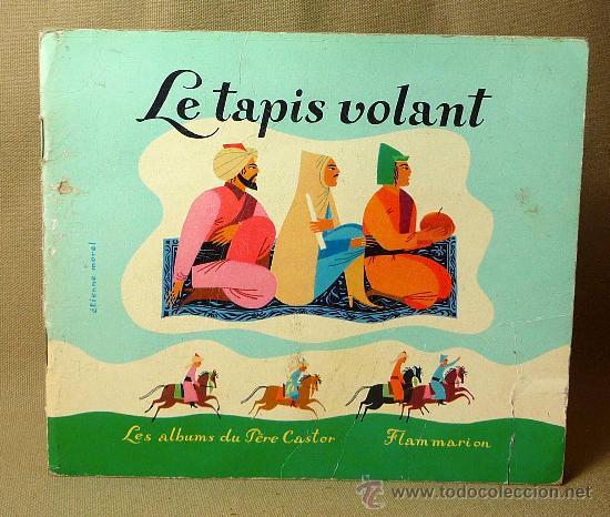 LIBRO DE CUENTOS PARA NIÑOS, LE TAPIS VOLANT, PERE CASTOR, COLECCION CIGALOU, FRANCIA, 1959 (Libros de Segunda Mano - Literatura Infantil y Juvenil - Cuentos)