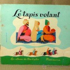 Libros de segunda mano: LIBRO DE CUENTOS PARA NIÑOS, LE TAPIS VOLANT, PERE CASTOR, COLECCION CIGALOU, FRANCIA, 1959. Lote 21670152