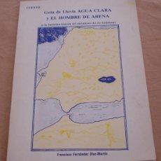 Libros de segunda mano: GOTA DE LLUVIA AGUA CLARA Y EL HOMBRE DE ARENA. - FRANCISCO FERNANDEZ DIAZ-MARTIN.. Lote 21843628