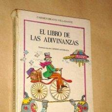 Libros de segunda mano: EL LIBRO DE LAS ADIVINANZAS. CARMEN BRAVO VILLASANTE. ILUSTRA CARMEN ANDRADA. EDITORIAL MIÑÓN 1984 +. Lote 26383685