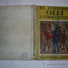 Libros de segunda mano: EL TERRIBLE OLLI Y OTROS CUENTOS IBÉRICA 1940 RM39072. Lote 22203890