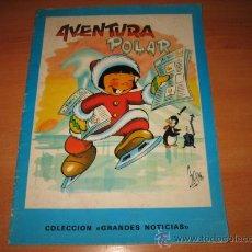 Libros de segunda mano: AVENTURA POLAR COLECCION GRANDES NOTICIAS Nº 4 EDITORIAL CANTABRICA . Lote 22190018