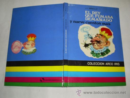 EL REY QUE FUMABA DEMASIADO Y NUEVE CUENTOS MÁS J. L. BRAGULAT SUSAETA ARCO IRIS 1969 RM38800 (Libros de Segunda Mano - Literatura Infantil y Juvenil - Cuentos)