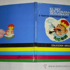 Libros de segunda mano: EL REY QUE FUMABA DEMASIADO Y NUEVE CUENTOS MÁS J. L. BRAGULAT SUSAETA ARCO IRIS 1969 RM38800. Lote 22254086