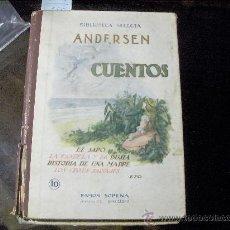 Libros de segunda mano: CUENTOS - ANDERSEN .BIBLIOTECA SELECTA - RAMON SOPENA 1943. Lote 22601213