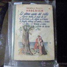Libros de segunda mano: CUENTOS - ANDERSEN .BIBLIOTECA SELECTA - EDITORIAL RAMON SOPENA 1939. Lote 25445392