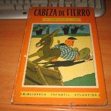 Libros de segunda mano: CABEZA DE FIERRO POR CONSTANCIO C.VIGIL BIBLIOTEXA INFANTIL ATLANTIDA 1949. Lote 26757235