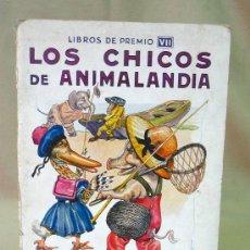 Libros de segunda mano: LIBRO, LOS CHICOS DE ANIMALANDIA, LIBROS DE PREMIO, VII, RAMON SOPENA. Lote 22910962